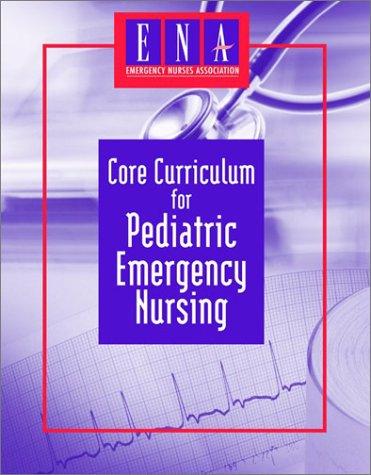 Core Curriculum for Pediatric Emergency Nursing by Brand: Jones n Bartlett Learning