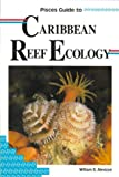 Pisces Guide to Caribbean Reef Ecology, William S. Alevizon, 1559920777