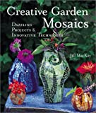 Creative Garden Mosaics: Dazzling Projects & Innovative Techniques