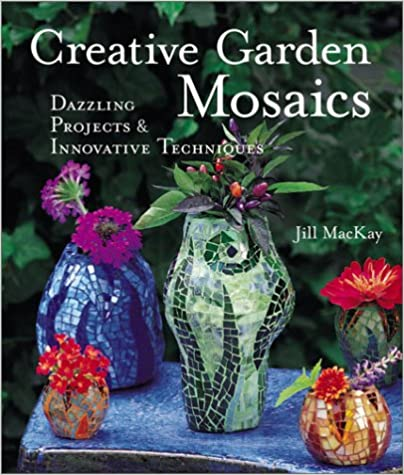 Download online Creative Garden Mosaics: Dazzling Projects & Innovative Techniques PDF, azw (Kindle), ePub