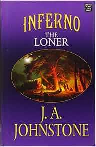 Inferno The Loner J A Johnstone 9781628993844 Amazon Books