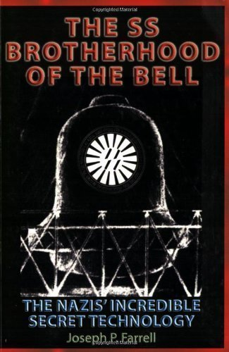 Download The SS Brotherhood Of The Bell The Nazis Incredible Secret Technology pdf epub