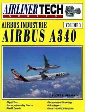 Airbus Industrie Airbus A340 - Airliner Tech Vol. 3