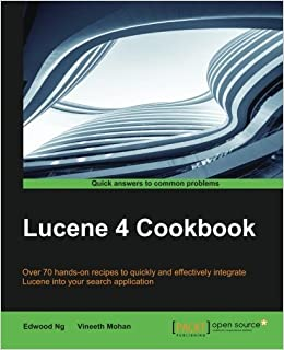 Lucene 4 Cookbook by Edwood Ng (2015-06-30)