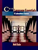 C++ Language Essentials : A Laboratory Course, Dale, Nell B., 0763708585