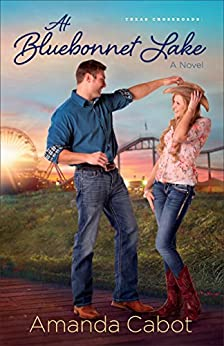 At Bluebonnet Lake (Texas Crossroads Book #1): A Novel by [Cabot, Amanda]