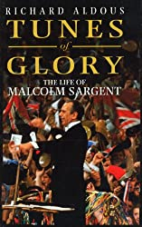 Tunes Of Glory: The Life of Malcolm Sargent