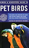 Simon and Schuster's Guide to Pet Birds, Matthew M. Vriends, 067150696X