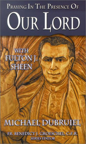 Praying in the Presence of Our Lord with Fulton J. Sheen PDF