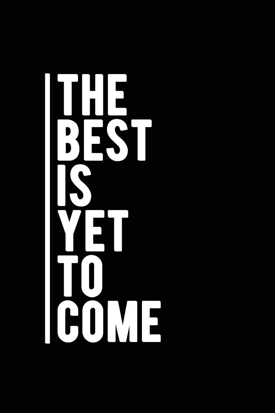Read Online The Best Is Yet To Come: Motivational Journal  120-Page College-ruled Inspirational Notebook  6 X 9 Perfect Bound Softcover (Motivational Journals) PDF