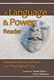 img - for A Language and Power Reader: Representations of Race in a