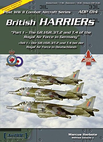 Read Online British Harriers: Part 1 - The GR.1/GR.3/T.2 And T.4 Of the Royal Air Force in Germany / Teil 1 - Der GR.1/GR.3/T.2 und T.4 bei der Royal Air Force in Deutschland (Post WW II Combat Aircraft 14) pdf epub