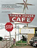 Understanding Cultural Geography: Places and Traces