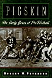 Pigskin: The Early Years of Pro Football