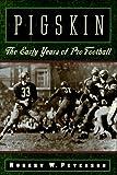 Pigskin, Robert W. Peterson, 0195076079