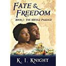 Fate & Freedom: Book I : The Middle Passage