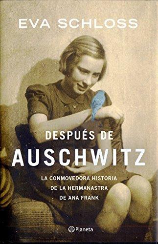 Descargar Libro Después De Auschwitz: La Conmovedora Historia De La Hermanastra De Ana Frank Eva Schloss