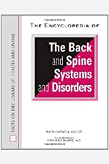 The Encyclopedia of the Back and Spine Systems and Disorders (Facts on File Library of Health & Living) Hardcover