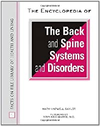 The Encyclopedia of the Back and Spine Systems and Disorders (Facts on File Library of Health & Living)