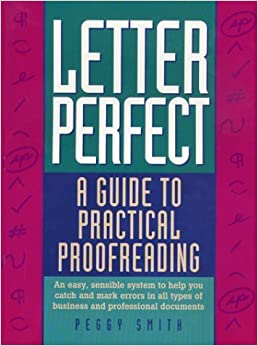 Book Letter Perfect: A Guide to Practical Proofreading by Peggy Smith (1995-01-03)