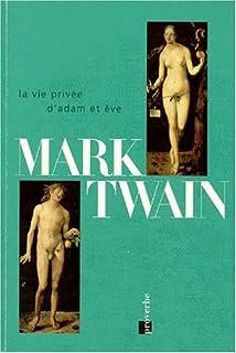 La vie privée d'Adam et Eve, Twain, Mark