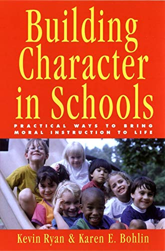 Read Online Building Character in Schools: Practical Ways to Bring Moral Instruction to Life ebook