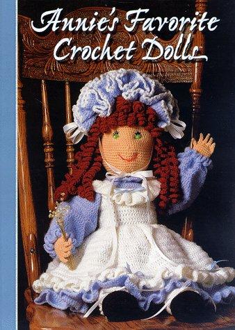 a706830c332 Annie s favorite crochet dolls  By The Editors  9780965526913  Amazon.com   Books