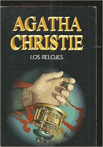 Los Relojes (Spanish Edition): Christie: 9788427285682: Amazon.com: Books