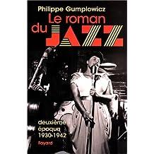 ROMAN DU JAZZ (LE) : DEUXIÈME ÉPOQUE 1930-1942