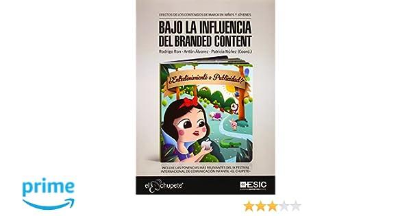 Bajo la influencia del branded content Libros Profesionales ...