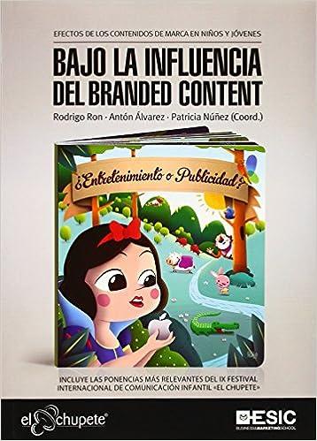 Bajo la influencia del branded content: ÁLVAREZ: 9788473567411 ...