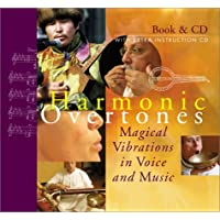Harmonic Overtones: Magical Vibrations in Voice and Music