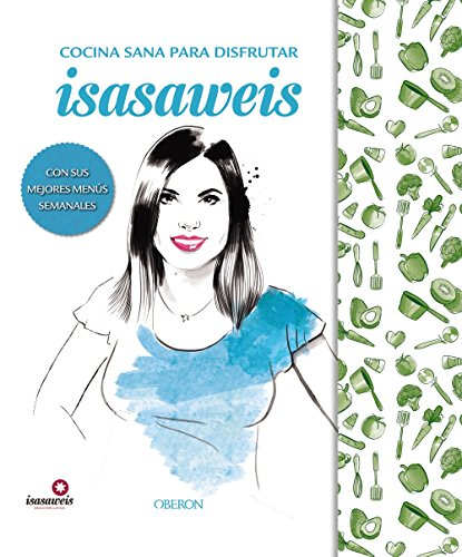 Edicion Especial Cocina sana con Isasaweis (Libros Singulares)