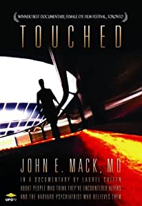Touched - Alien Abduction and the Extreme Experience Research of Dr. John Mack