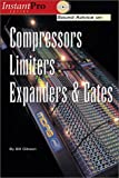 Sound Advice on Compressors, Limiters, Expanders & Gates: Book & CD (Instant Pro)