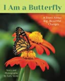 I Am a Butterfly: A Story About Big, Beautiful