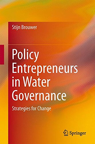 Policy Entrepreneurs in Water Governance: Strategies for Change