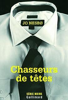 Chasseurs de têtes, Nesbo, Jo