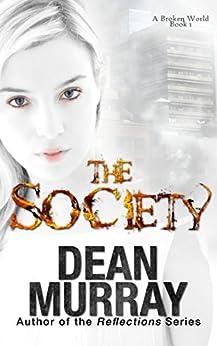 The Society (A Broken World Book 1) by [Murray, Dean]