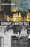Germany. A Winter Tale (Bilingual: Deutschland. Ein Wintermaerchen)