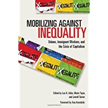 Mobilizing against Inequality: Unions, Immigrant Workers, and the Crisis of Capitalism