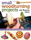 Small Woodturning Projects with Bonnie Klein, Bonnie Klein, 1565238044