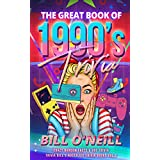 The Great Book of 1990s Trivia: Crazy Random Facts & 90s Trivia (Trivia Bill's Nostalgic Trivia Books 2)