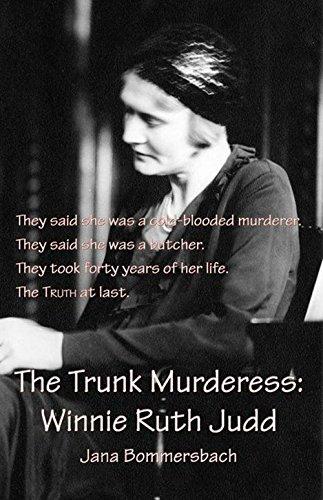 The Trunk Murderess: Winnie Ruth Judd