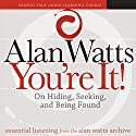 You're It!: On Hiding, Seeking, and Being Found Speech by Alan Watts Narrated by Alan Watts