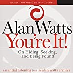 You're It!: On Hiding, Seeking, and Being Found | Alan Watts
