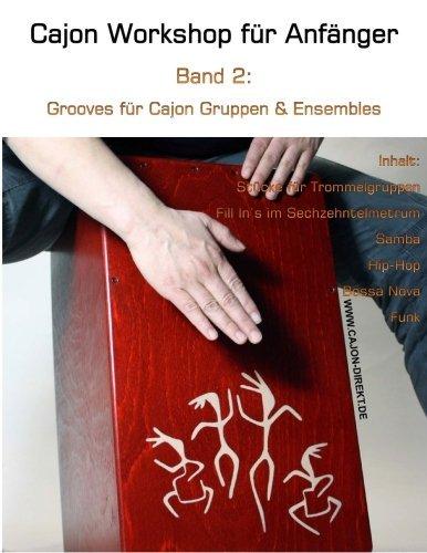 Cajon Workshop fuer Anfaenger, Band 2 Grooves fuer Cajon Gruppen & Ensembles (Volume 2)  [Schwenger, Daniel] (Tapa Blanda)