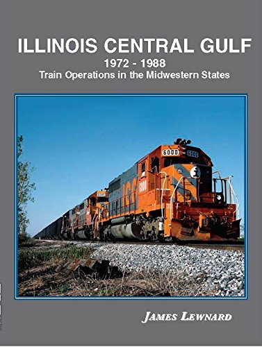 Illinois Central Gulf Railroad (Illinois Central Gulf 1972-88: Train Operations in the Midwestern States)