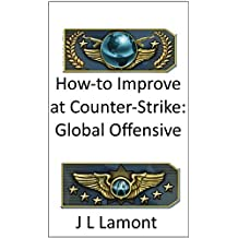 How-To Improve at Counter-Strike: Global Offensive