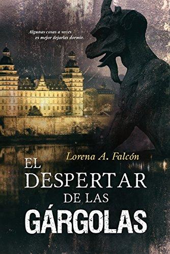 El despertar de las gárgolas por Lorena A. Falcón
